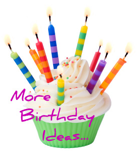 Click Cupcake for More Birthday Ideas!