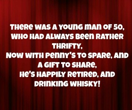 more funny 50th birthday poems retired and drinking whisky!